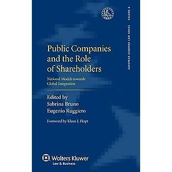 Public Companies and the Role of Shareholders National Models Towards Global Integration by Ruggiero