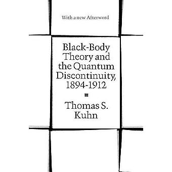 Black-body Theory and the Quantum Discontinuity - 1894-1912 (New edit
