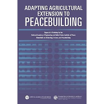 Adapting Agricultural Extension to Peacebuilding - Report of a Worksho