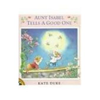 Aunt Isabel Tells a Good One by Kate Duke - 9780780752535 Book