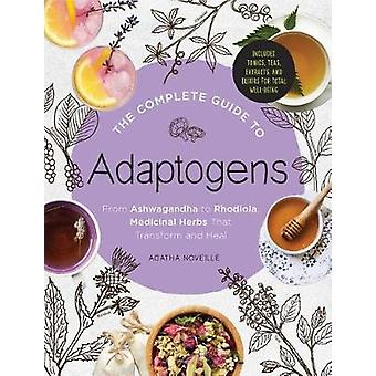 The Complete Guide to Adaptogens - From Ashwagandha to Rhodiola - Medi