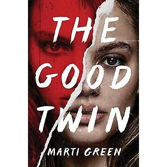 The Good Twin by Marti Green - 9781503949850 Book