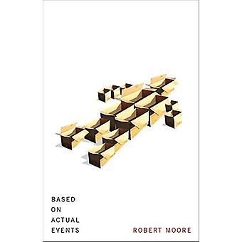 Based on Actual Events by Robert Moore - 9781550654554 Book