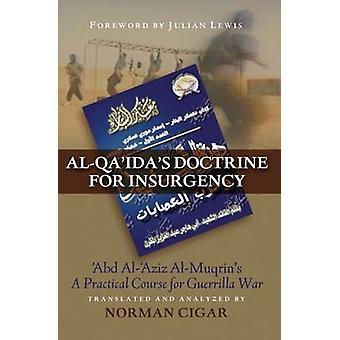 Al-Qaida's Doctrine for Insurgency - Abd al-Aziz al-Muqrin's  -A Practi