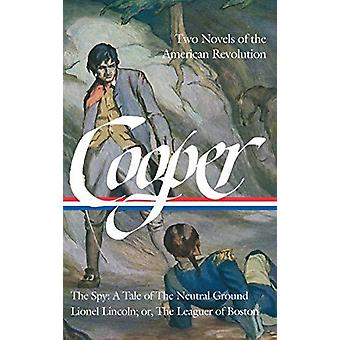 James Fenimore Cooper - Two Novels Of The American Revolution by James
