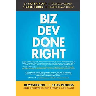 Biz Dev Done Right - Demystifying the Sales Process and Achieving the
