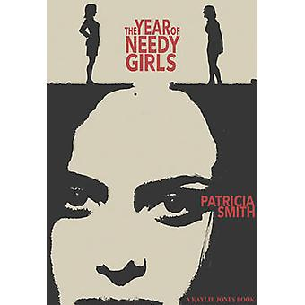 The Year Of Needy Girls - A Novel by Patricia A. Smith - 9781617754876