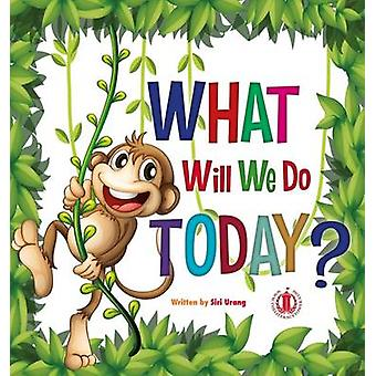 What Will We Do Today? by Siri Urang - 9781776500130 Book