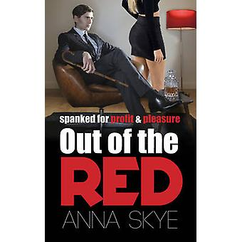 Out of the Red - Spanked for Profit and Pleasure by Anna J. Skye - 978