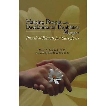 Helping People with Developmental Disabilities Mourn - Practical Ritua