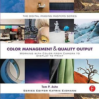 Color Management & Quality Output - Working with Color from Camera to