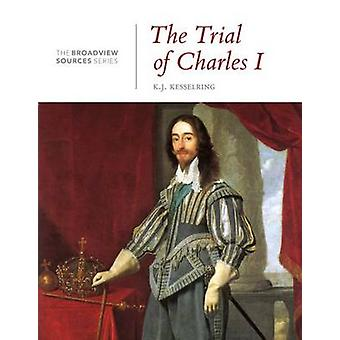 The Trial of Charles I by Edited by K J Kesselring