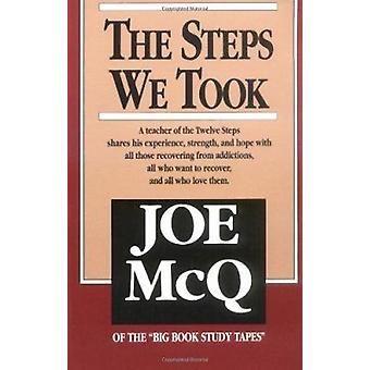 The Steps We Took - A Teacher of the Twelve Steps Shares His Experienc