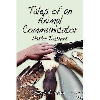 Tales of an Animal Communicator  Master Teachers by Kaiser & Nancy A.