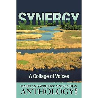 Synergy A Collage of Voices Anthology 2014 by Association & Maryland Writers