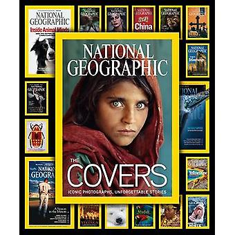 National Geographic The Covers Iconic Photographs Unforgettable Stories von Mark Collins Jenkins & Foreword von Chris Johns