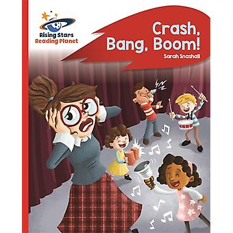 Reading Planet  Crash Bang Boom  Red B Rocket Phonics by Sarah Snashall