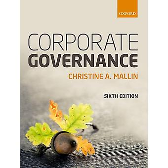 Corporate Governance door Mallin & Christine Professorial Fellow aan Norwich Business School & University of East Anglia & and Honorary Professor & Lee Shau Kee School of Business and Administration & The Open University of Hong Ko