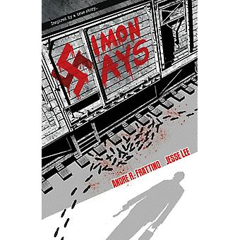 Simon Says Nazi Hunter Volume 1 by Andre R Frattino & By artist Jesse Lee