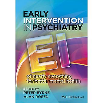 Early Intervention in Psychiatry by Edited by Peter Byrne & Edited by Alan Rosen