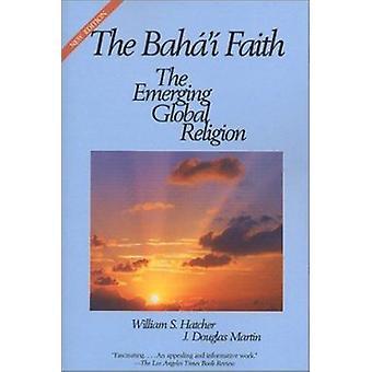 The Baha'i Faith - The Emerging Global Religion by William Hatcher - 9