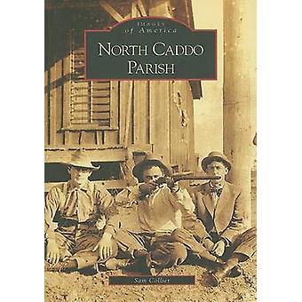 North Caddo Parish by Sam Collier - 9780738552828 Book