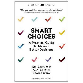 Smart val - en praktisk Guide till att göra bättre beslut av John S