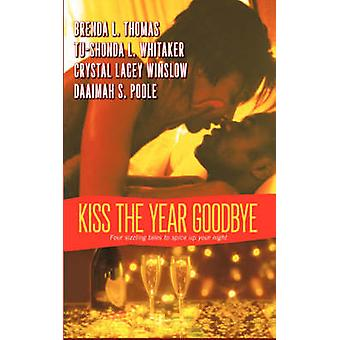 Kiss the Year Goodbye by Thomas & Brenda L.