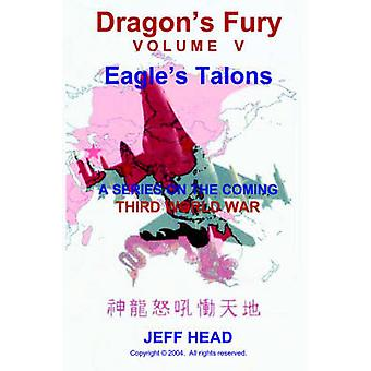Dragons Fury  Eagles Talons Vol. V by Head & Jeff