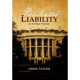 Presidential Liability by Taylor & Chris