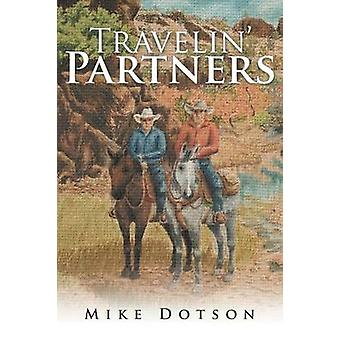 Travelin Partners by Dotson & Mike