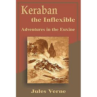 Keraban the Inflexible Adventures in the Euxine by Verne & Jules