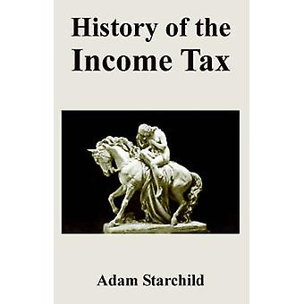 History of the Income Tax by Starchild & Adam
