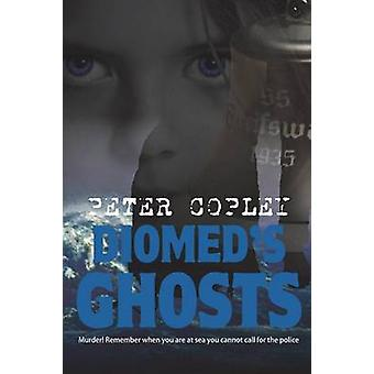 Diomeds Ghosts by Copley & Peter