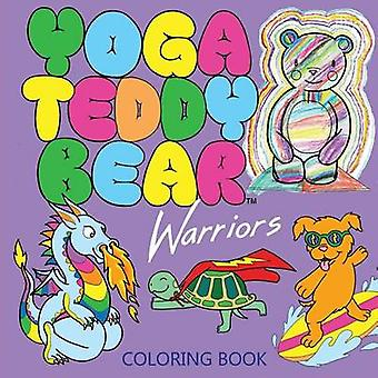 Yoga Teddy Bear Warriors Coloring Book by Copham & K. M.