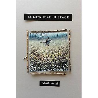 Somewhere in Space by Ansel & Talvikki