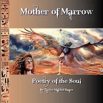 Mother of Marrow by Space & Taylor Maiden