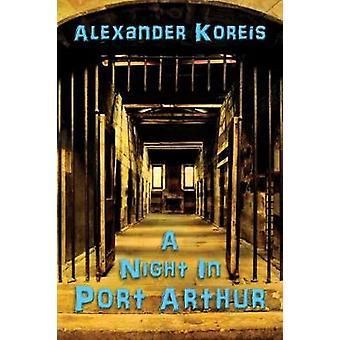 A Night In Port Arthur by Koreis & Alexander