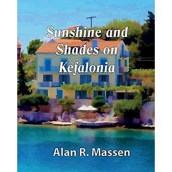 Sunshine and Shades on Kefalonia by Massen & Alan R.