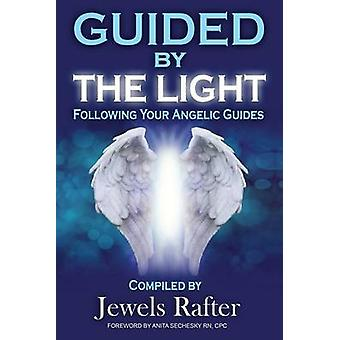 Guided By The Light Following Your Angelic Guides by Rafter & Jewels