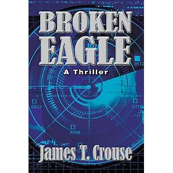Broken Eagle by Crouse & James T