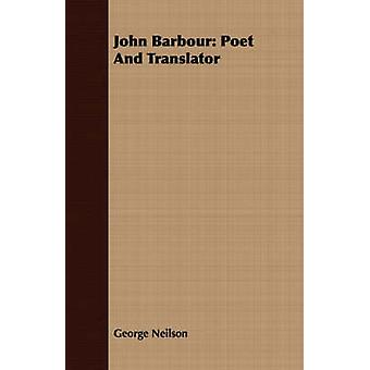 John Barbour Poet And Translator by Neilson & George