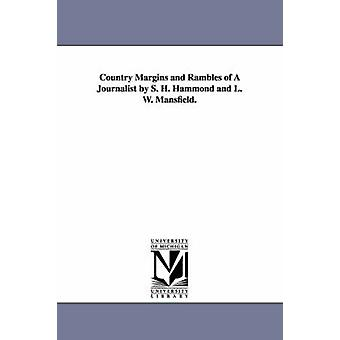 Country Margins and Rambles of a Journalist by S. H. Hammond and L. W. Mansfield. by Hammond & Samuel H.