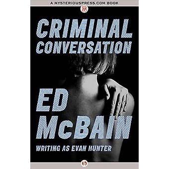 Criminal Conversation by McBain & Ed