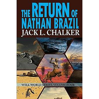 The Return of Nathan Brazil Well World Saga Volume 4 by Chalker & Jack L.