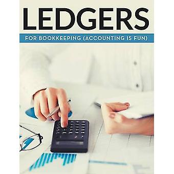 Ledgers For Bookkeeping Accounting is Fun by Publishing LLC & Speedy