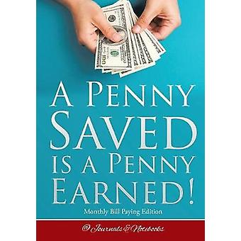 A Penny Saved Is a Penny Earned Monthly Bill Paying Edition by Journals Notebooks