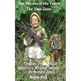 The Secrets of the Forest  The Time Zone by Kent & Neville
