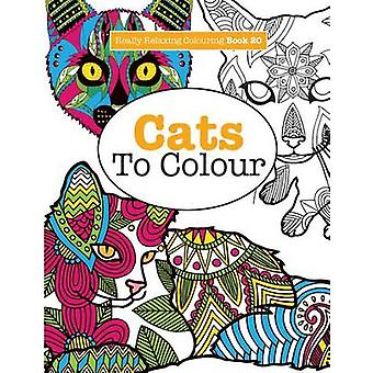 Really RELAXING Colouring Book 20 Cats To Colour by James & Elizabeth
