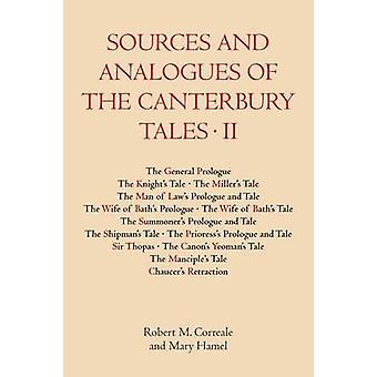 Sources and Analogues of the Canterbury Tales Volume II by Correale & Robert M